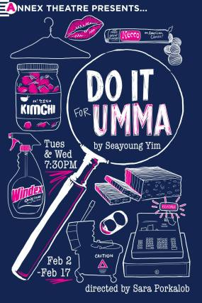 """Do It For Umma"" poster from February 2016 Annex Theatre Production. Graphic design by Eddie DeHais."